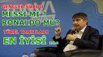 Ronaldo mu Messi mi ? Başkan Türel yanıtladı