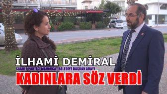 İlhami Demiral 8 Mart'ta Söz verdi