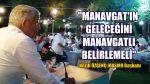 Manavgat'ın Geleceğini Manavgatlı Belirlemeli