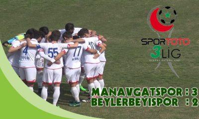 MANAVGATSPOR 3 2 BEYLERBEYİSPOR
