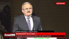 MANAVGAT'TA İŞ VAR /MÜNİR KARALOĞLU/ ANTALYA VALİSİ