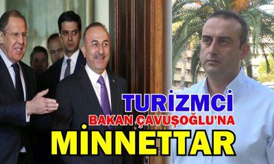 TURİZMCİ BAKAN ÇAVUŞOĞLU'NA MİNNETTAR