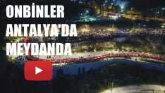 ANTALYA 'DA ONBİNLER MEYDANDA
