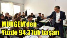 MURGEM'den yüzde 94.3'lük başarı