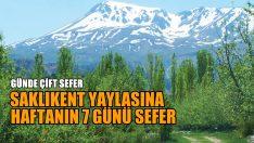 SAKLIKENT 'E YAZ SEFERLERİ BAŞLADI