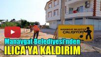 MANAVGAT BELEDİYESİ'NDEN ILICA'YA KALDIRIM