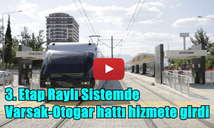 3. Etap Raylı Sistemde Varsak-Otogar hattı hizmette!
