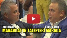 MANAVGAT 'IN TALEPLERİ MASADA