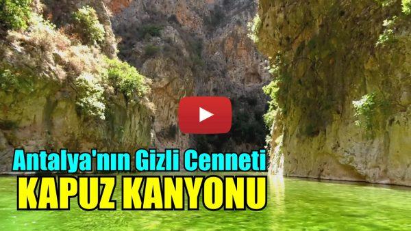 Antalya'nın gizli cenneti Kapuz Kanyonu