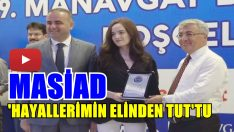 MASİAD 'HAYALLERİMİN ELİNDEN TUT'TU