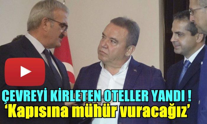 ÇEVREYİ KİRLETEN OTELLER YANDI!