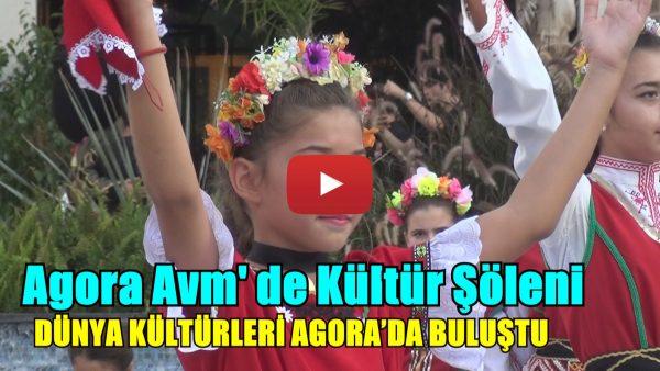AGORA AVM' DE KÜLTÜR ŞÖLENİ