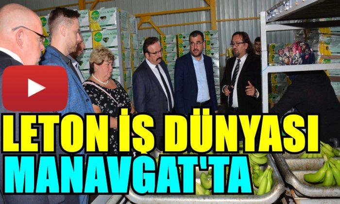 LETON İŞ DÜNYASI MANAVGAT'TA