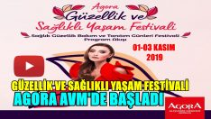 GÜZELLİK & SAĞLIKLI YAŞAM FESTİVALİ AGORA AVM'DE BAŞLADI