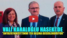 VALİ KARALOĞLU HASEKİ'DE!