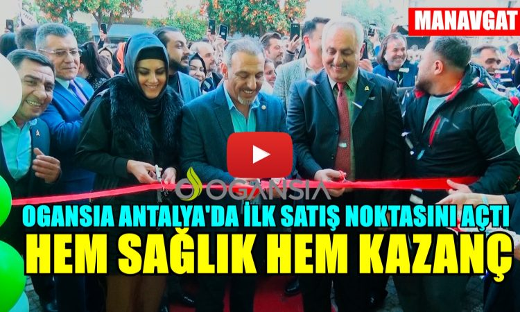 Antalya'da Hem Sağlık Hem Kazanç! OGANSIA
