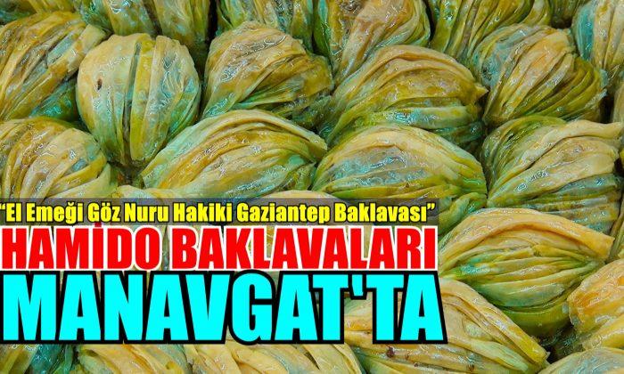 HAMİDO BAKLAVALARI MANAVGAT'TA!