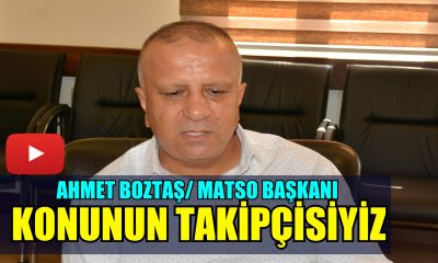 Ahmet Boztaş: Konunun Takipçisiyiz