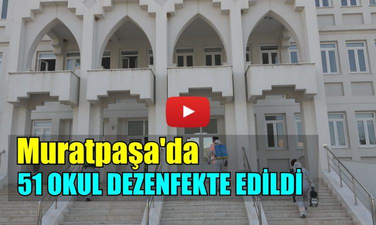 Muratpaşa'da 51 Okul Dezenfekte Edildi