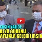 Vali Ersin Yazıcı: Antalya Güvenli…