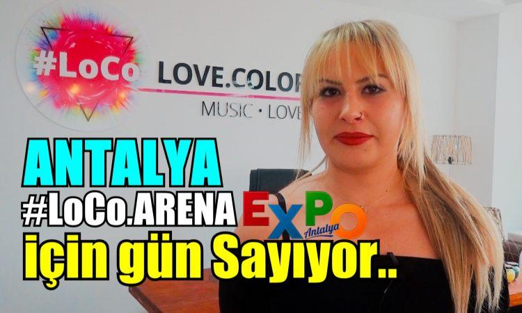 Antalya #LoCo.Arena EXPO için gün sayıyor