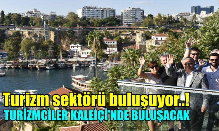Turizm sektörü buluşuyor..!