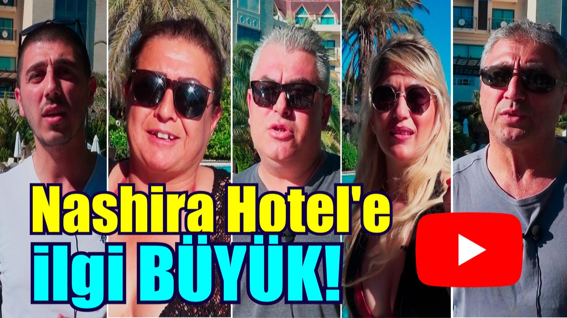 Nashira Hotel'e ilgi büyük!