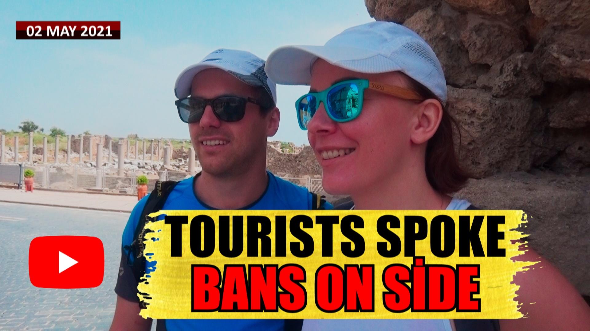 Tourists Spoke..! BANS ON SİDE -Antalya-TURKEY