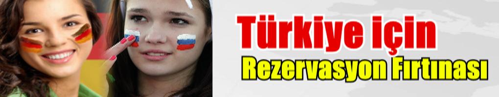 Türkiye için 'rezervasyon fırtınası'