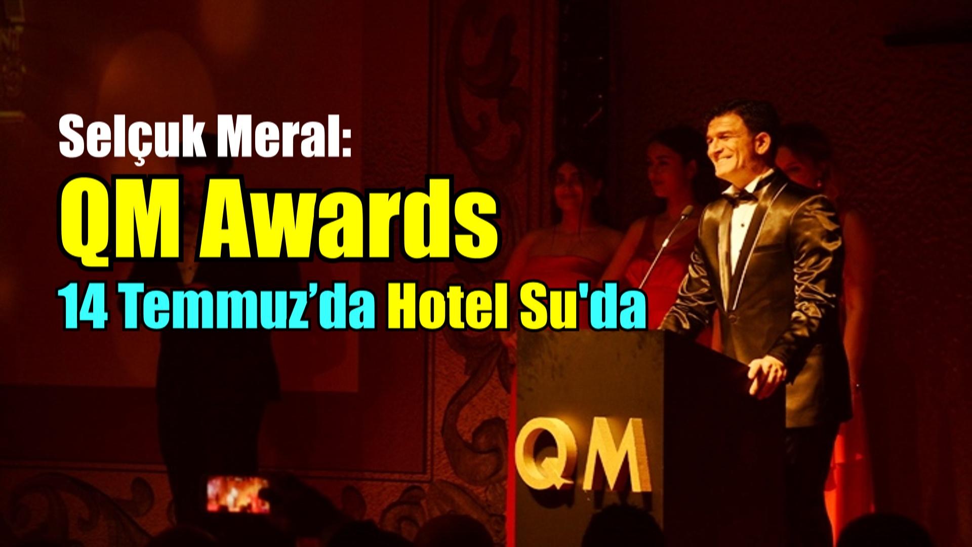 QM Awards 14 Temmuz'da düzenlenecek