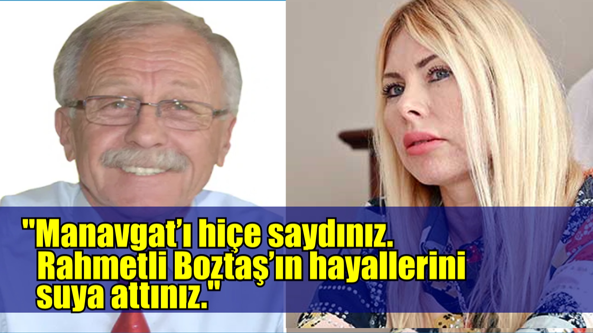 'Rahmetli Boztaş'ın hayallerini suya attınız'