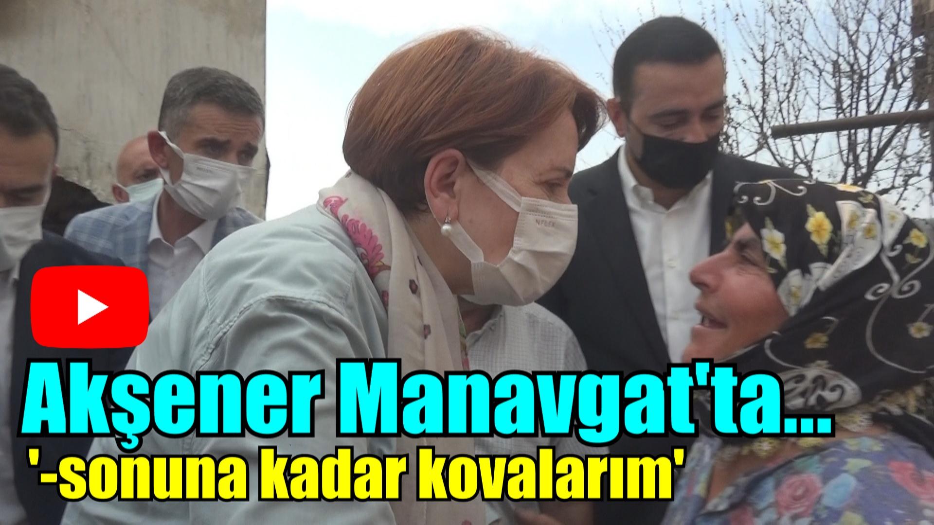 Meral Akşener Manavgat'ta !